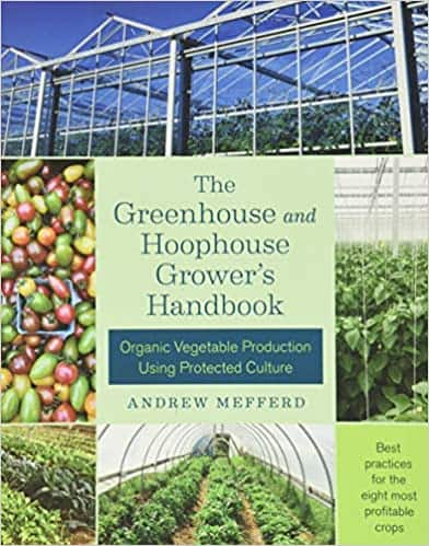 The Greenhouse and Hoophouse Grower's Handbook by Andrew Mefferd review